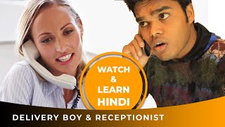 Learn Hindi Conversation Between Delivery Boy & Receptionist