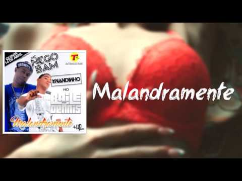 MC Nandinho feat. MC Nego Bam - Malandramente
