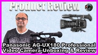 Episode#1-Panasonic AG UX180 Professional Video Camera-Unboxing & Review