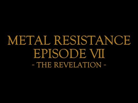 METAL RESISTANCE EPISODE VII - THE REVELATION -