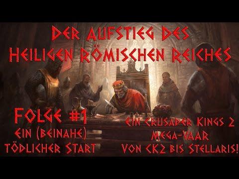 Der Aufstieg des Heiligen Römischen Reiches #1 - Crusader Kings 2 - Mega-LP / VAAR