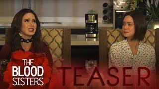 The Blood Sisters April 16, 2018 Teaser
