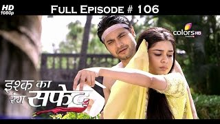 Ishq Ka Rang Safed - 10th December 2015 - इश्क का रंग सफ़ेद - Full Episode (HD)
