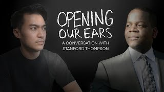Opening Our Ears: A Conversation with Stanford Thompson