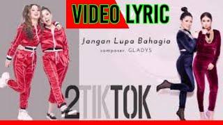 2TikTok -  Jangan Lupa Bahagia (Official Video Lyrics NAGASWARA) #lirik