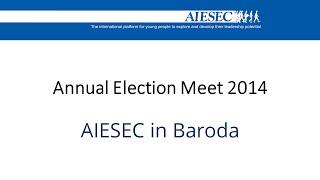 Annual Election Meet 2014 | AIESEC Baroda