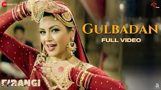 Gulbadan - Full Video | Firangi | Kapil Sharma & Maryam Zakaria | Mamta Sharma | Devenderpal Singh