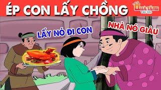 ÉP CON LẤY CHỒNG | Truyện cổ tích Việt Nam | Phim hoạt hình | Chuyện cổ tích | Quà tặng cuộc sống