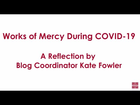 VLOG: What Can I Do? Living the Corporal and Spiritual Works of Mercy During COVID-19