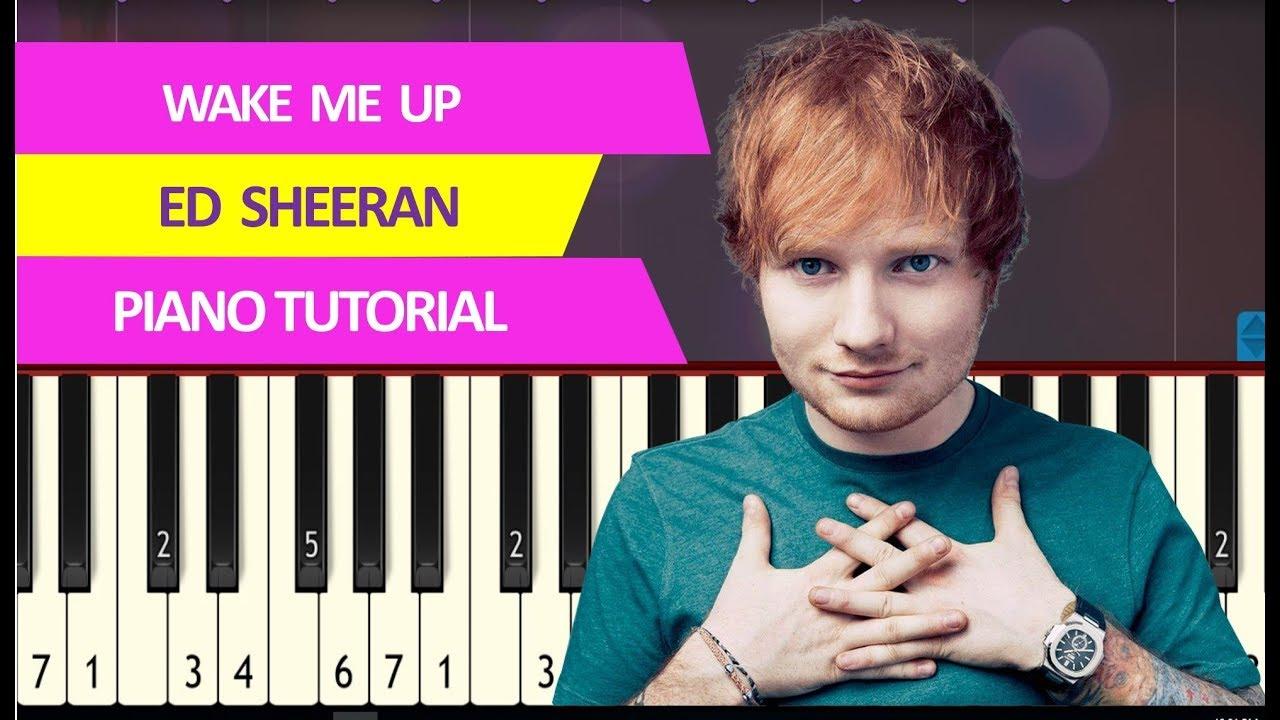 Ed Sheeran – Wake Me Up – Piano Tutorial synthesia