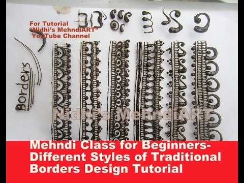 Mehndi Class for Beginners- Different Styles of Traditional Borders Design Tutorial