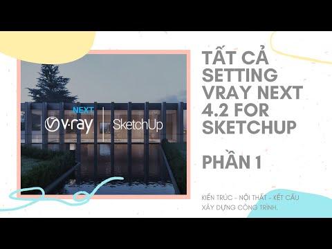 Tất Cả Setting Vray Next 4.2 For Sketchup - P1   Tự Học Vray Next 4.2 Sketchup   Học Sketchup Cơ Bản
