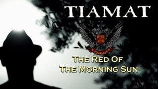 Watch Tiamat The Red Of The Morning Sun video