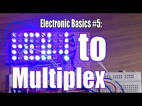 Electronic Basics #5: How to Multiplex