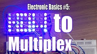 Electronic Basics #5: How to Multiplex