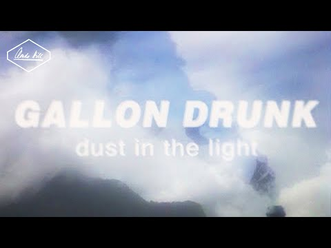Gallon Drunk - Dust In The Light (Official Music Video)