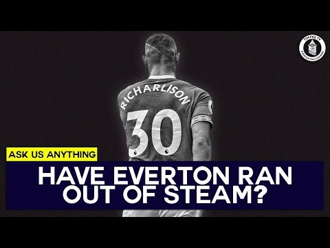Have Everton Ran Out Of Steam?
