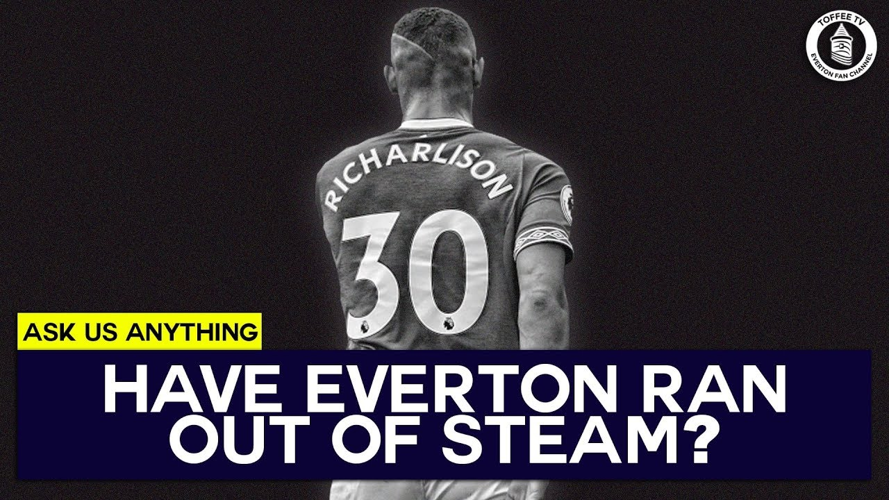 have everton ran out of steam youtube youtube