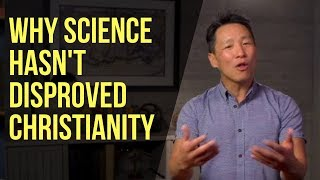 Why Science Hasn't Dispŗoved Christianity
