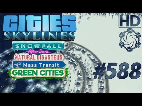 Cities: Skylines Snowfall Let's Play #588