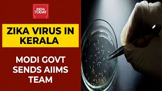 Zika Virus Infections Detected In Kerala; Centre Sends AIIMS Team | India Today's Ground Report