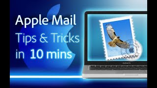 Apple Mail - Tips and Tricks for Beginners in 10 MINS!  [ 2020 ]