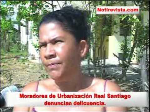 Residentes en Urbanización Real Santiago Denuncian delicuencia. Notirevista.com