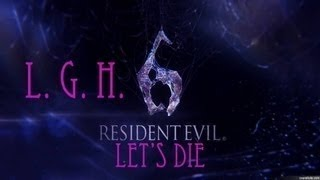 Resident Evil 6 Ep  35 - Did you Delete the first Aid Spray!