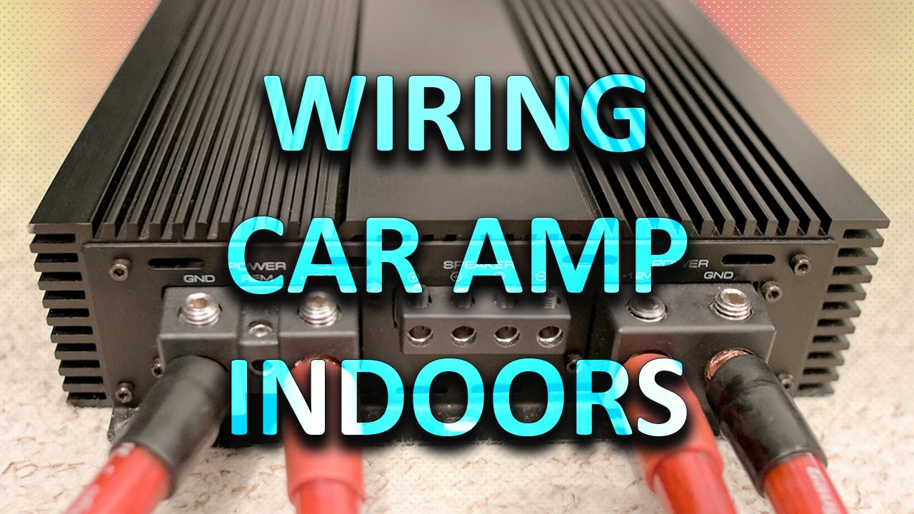 WIRING CAR AMPLIFIER INSIDE HOUSE | Part 1 - YouTube