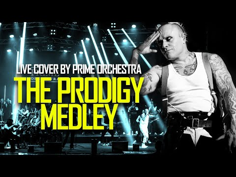 The Prodigy Medley (Prime Orchestra live Cover)