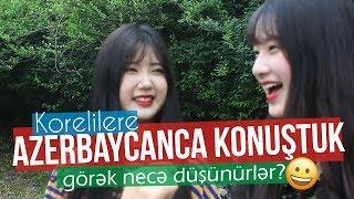 Korelilere Azerbaycanca Konuştuk ve Hangi Dil Diye Sorduk?