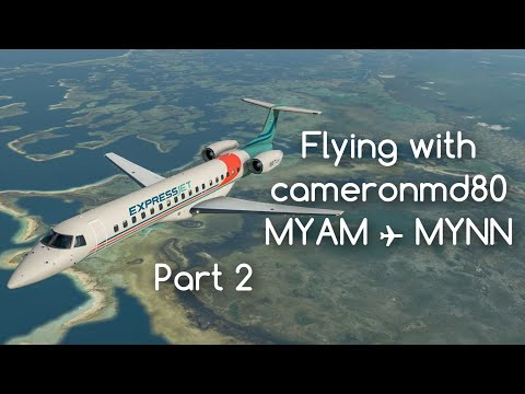 X-Plane 11 | Flying With Cameronmd80 | MYAM→MYNN | Time Attack