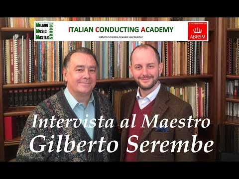 Intervista al Maestro GILBERTO SEREMBE - Italian Conducting Academy