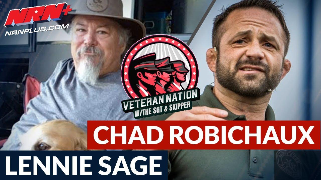 Guests Chad Robichaux, Lennie Sage | Veteran Nation W/SGT & Skipper S1 Ep4 | NRN+