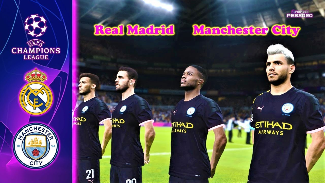 Pes 2020 Real Madrid Vs Manchester City Uefa Champions League