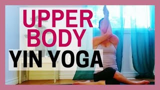 30 min Yin Yoga for Beginners - Yin for Neck, Shoulder & Upper Back Tension Relief