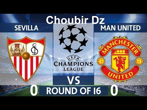 sevilla vs man united ( 0 - 0 ) champions league 21/02/2018 HD