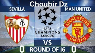 sevilla vs man united ( 0 - 0 ) champions league 21/02/2018 HD