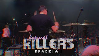 The Killers Tribute Band - Spaceman - The Kopycat Killers