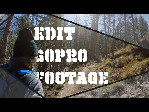 how to EDIT GOPRO 7 FOOTAGE