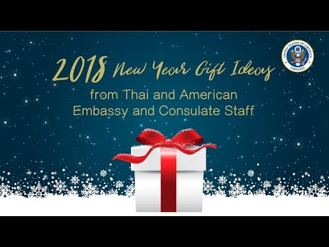 2018 New Year Gift Ideas from Thai and American Embassy and Consulate Staff