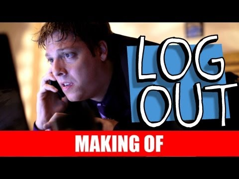 MAKING OF – LOG OUT