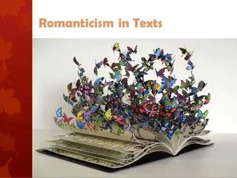 Romanticism: Characteristics in Texts