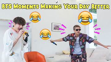 BTS Moments Making Your Day Better