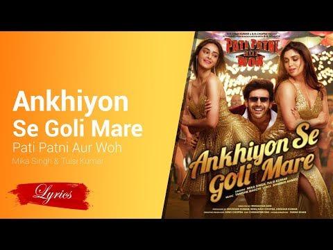 Lyrics Ankhiyon Se Goli Mare (From Pati Patni Aur Woh) Mika Singh & Tulsi Kumar