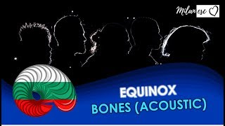 Equinox - BONES (Acoustic version) - Eurovision 2018 Bulgaria - Lyric Video