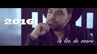 Repeat youtube video FLORIN SALAM - IN LOC DE SOARE [oficial song] 2016