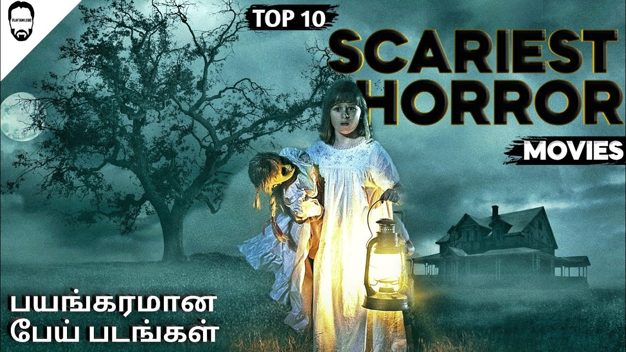 Download Top 10 Hollywood Horror Movies in Tamil Dubbed   Most Scariest Horror Movies in Tamil   Playtamildub