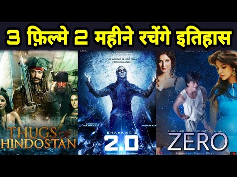 Top 3 Upcoming Movies Of 2018, Will Break All Records Of Bollywood, 2.0, Thugs Of Hindostan, Zero