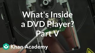 what is inside a dvd player 5 of 5   electrical engineering   khan academy